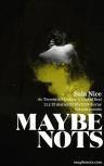 Maybe Nots
