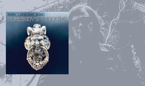 Mark Lanegan: 'Somebody´s Knocking'