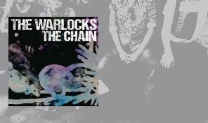 The Warlocks: 'The Chain'